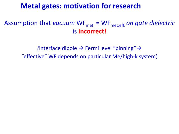 Metal gates: motivation for research