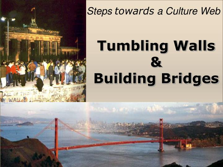 Tumbling walls building bridges