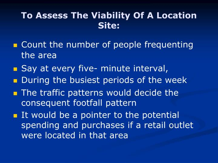 To Assess The Viability Of A Location Site: