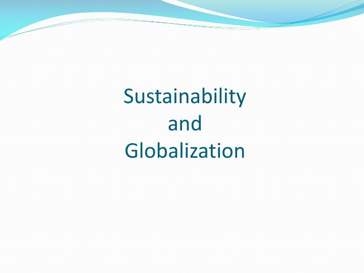 Sustainability and globalization