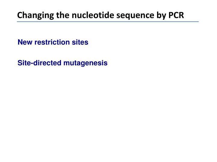 Changing the nucleotide sequence by PCR