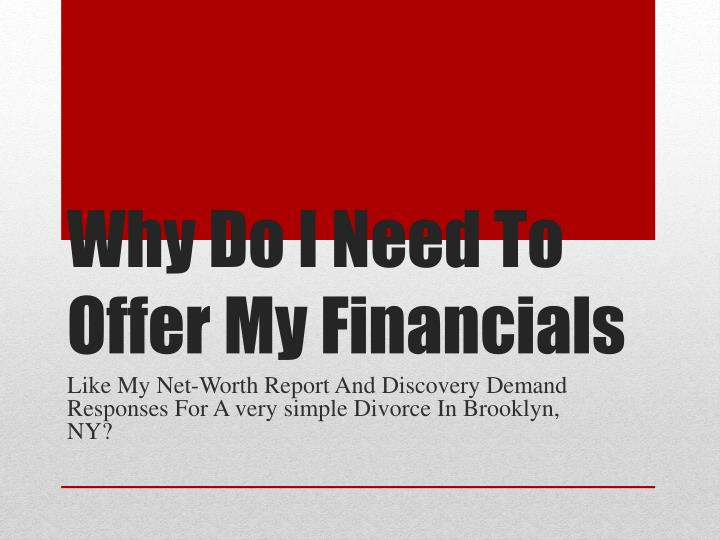 Why do i need to offer my financials