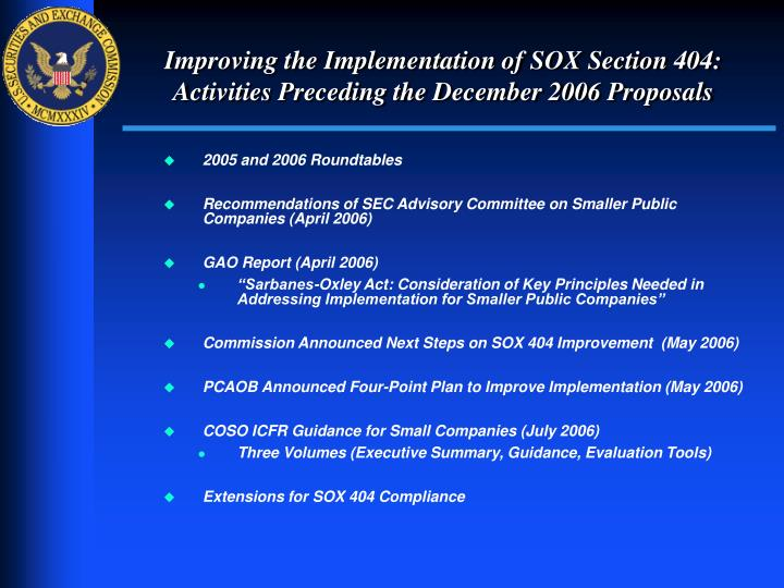 Improving the implementation of sox section 404 activities preceding the december 2006 proposals