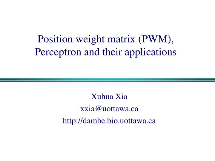 Position weight matrix pwm perceptron and their applications