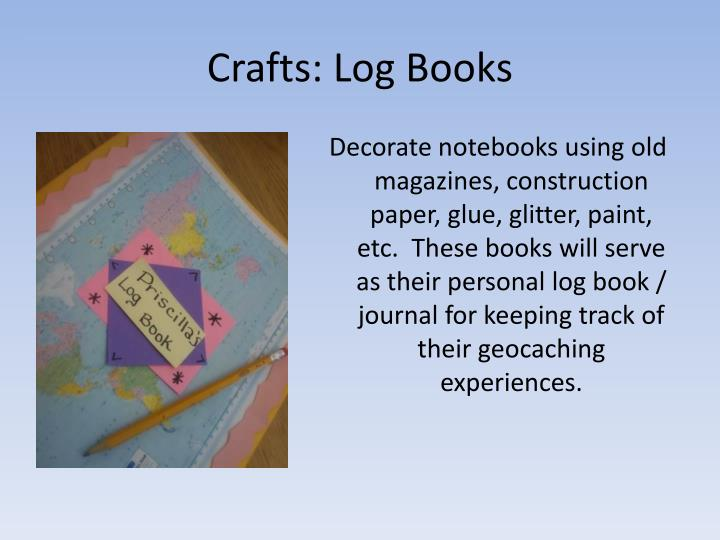 Crafts: Log Books