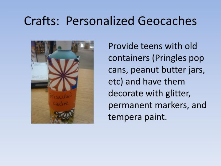Crafts:  Personalized Geocaches