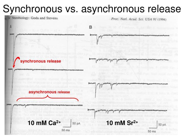 Synchronous vs. asynchronous release