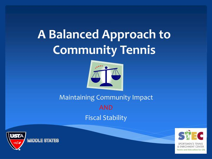 A Balanced Approach to Community Tennis