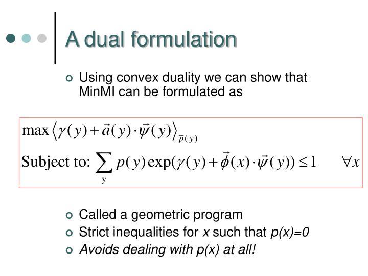 A dual formulation