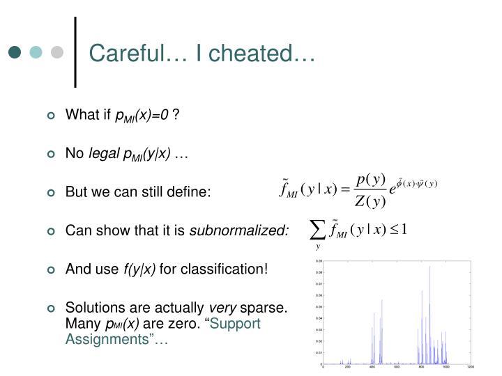 Careful… I cheated…