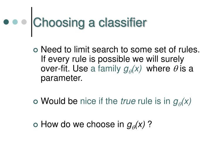Choosing a classifier
