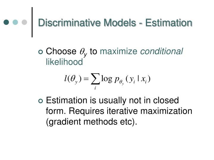 Discriminative Models - Estimation