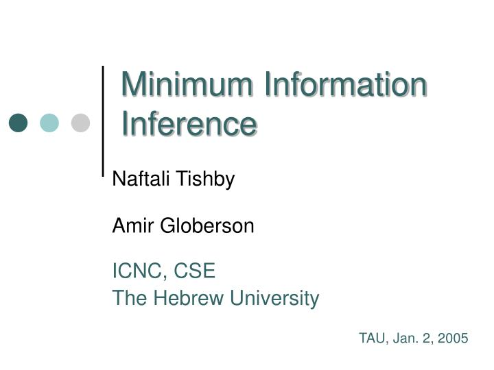 Minimum information inference