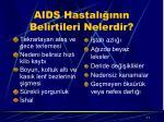 aids hastal n n belirtileri nelerdir