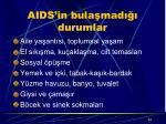 aids in bula mad durumlar