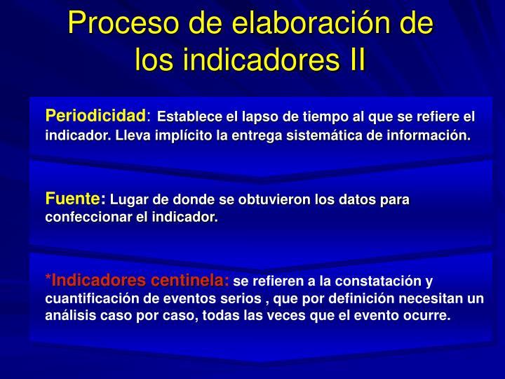 Proceso de elaboración de los indicadores II