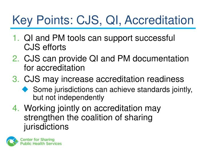 Key Points: CJS, QI, Accreditation