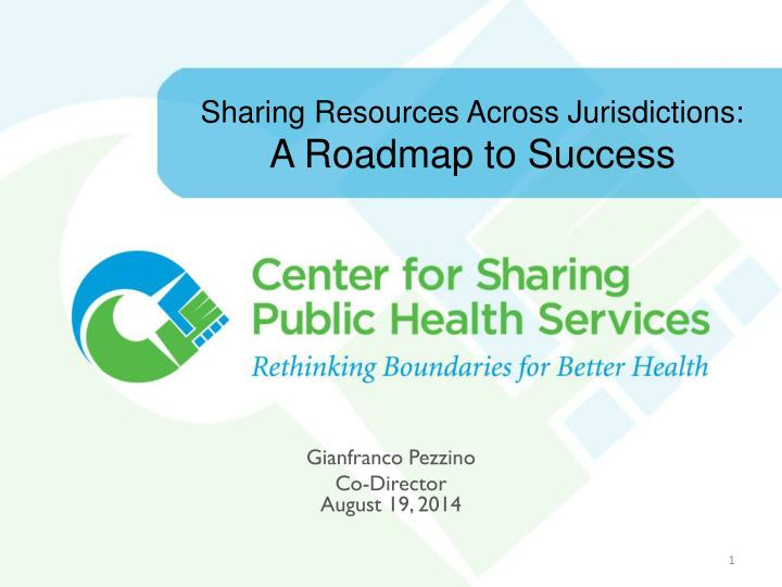 Sharing resources across jurisdictions a roadmap to success
