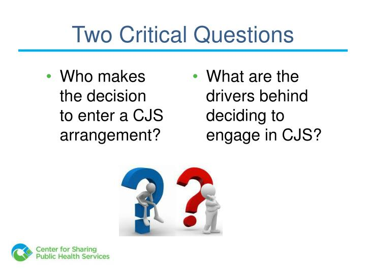 Two Critical Questions