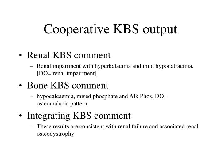 Cooperative KBS output
