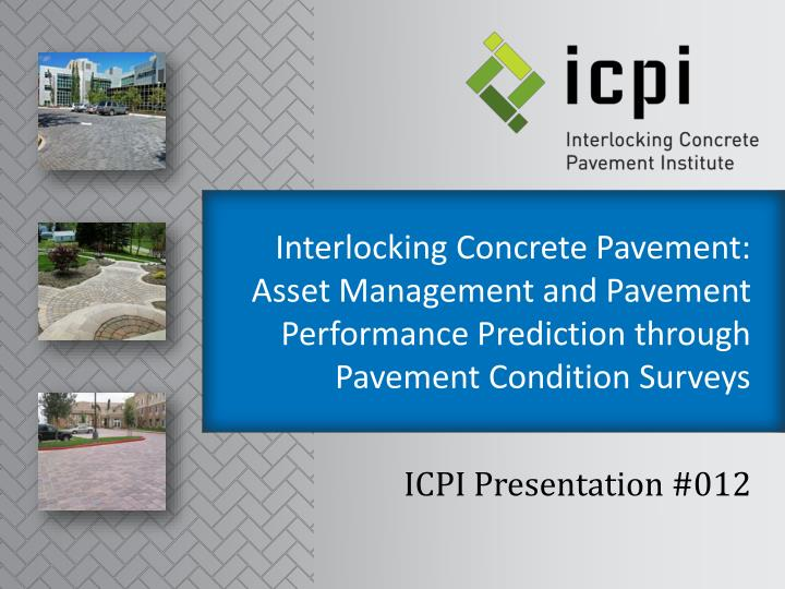 Interlocking Concrete Pavement: Asset Management and Pavement Performance Prediction through Pavemen...