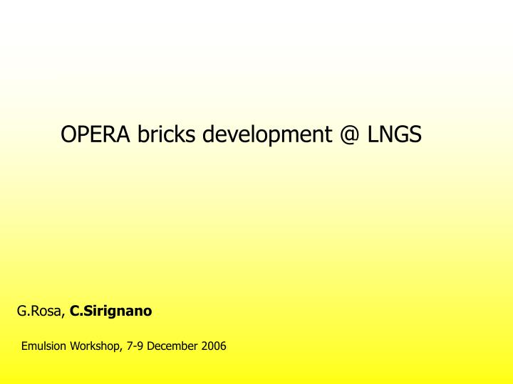 OPERA bricks development