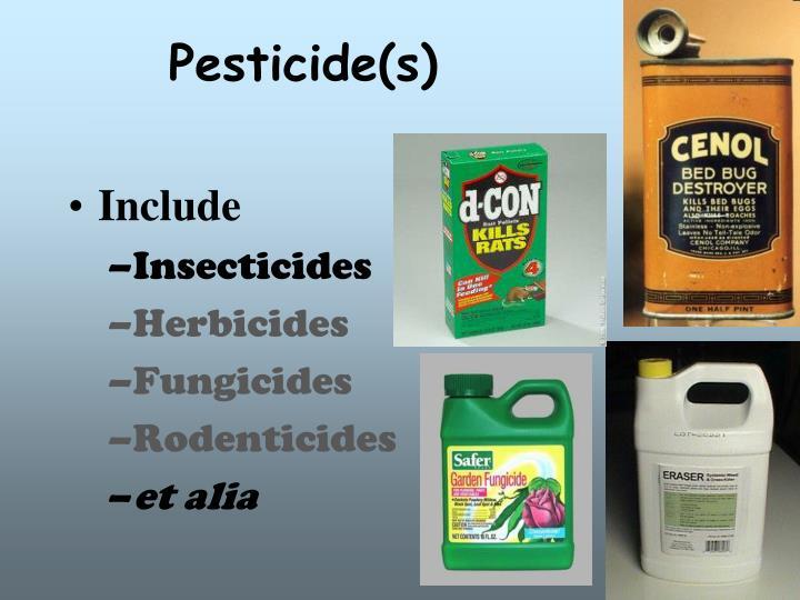 Pesticide(s)