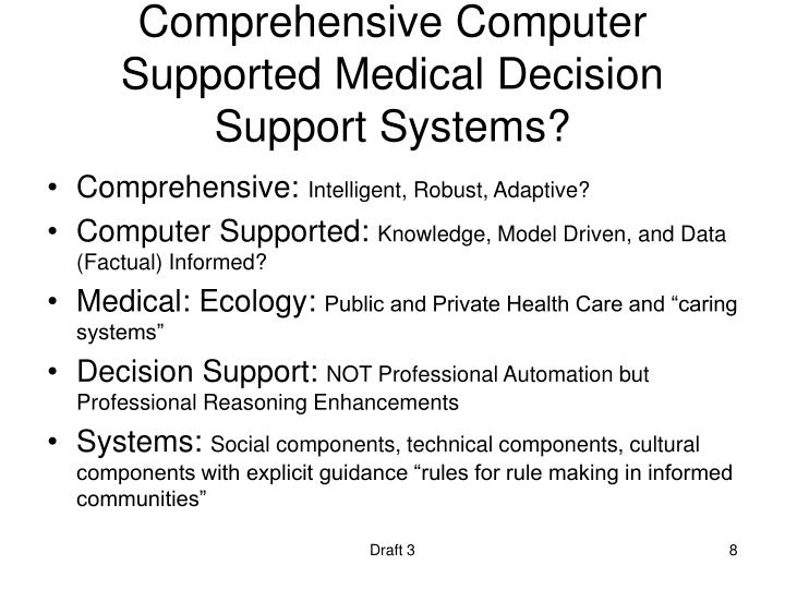 Comprehensive Computer Supported Medical Decision Support Systems?