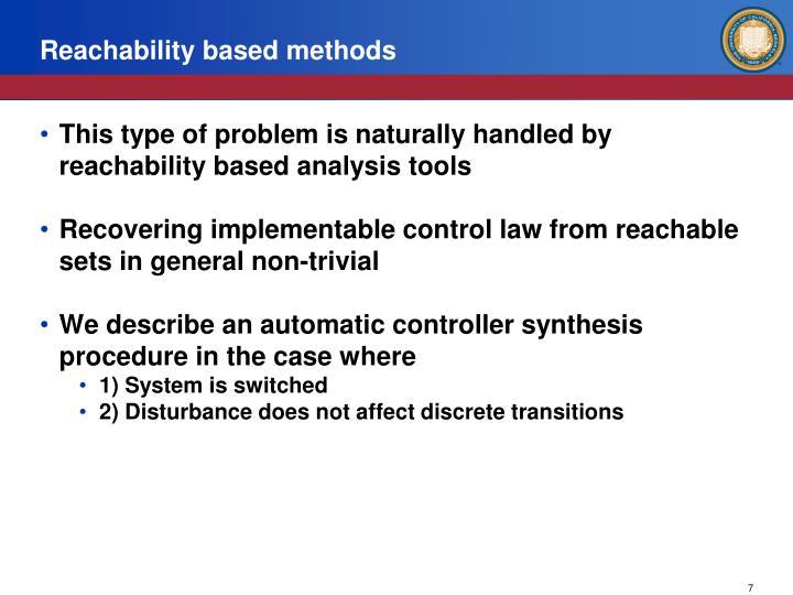 Reachability based methods