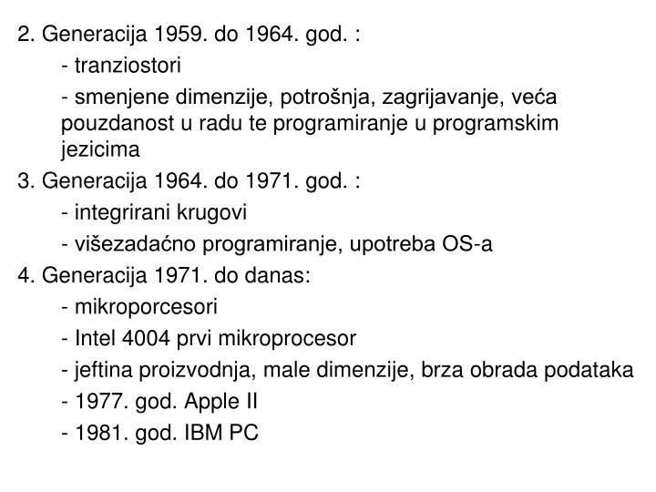 2. Generacija 1959. do 1964. god. :