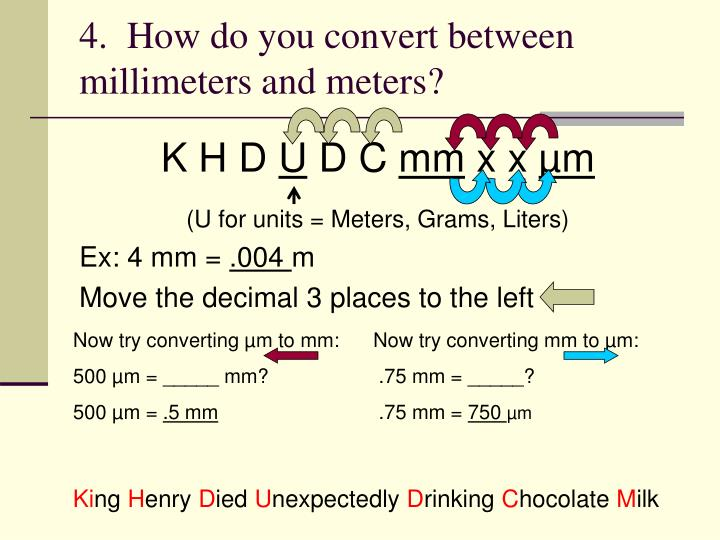 4.  How do you convert between millimeters and meters?