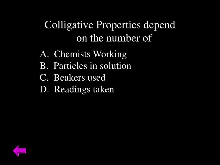 Colligative Properties depend on the number of