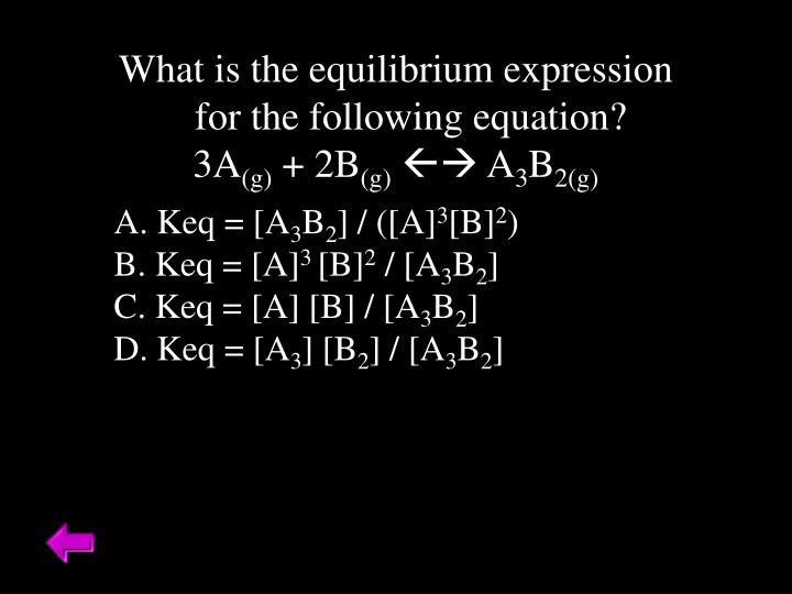 What is the equilibrium expression for the following equation?