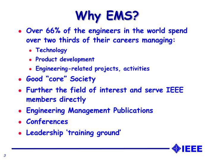 Why EMS?