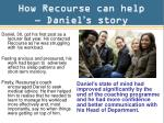 how recourse can help daniel s story