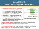 mental health how can savings be delivered