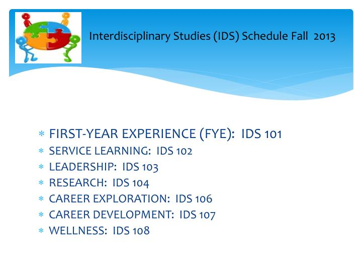 Interdisciplinary Studies (IDS) Schedule Fall  2013
