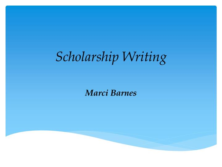 Scholarship Writing