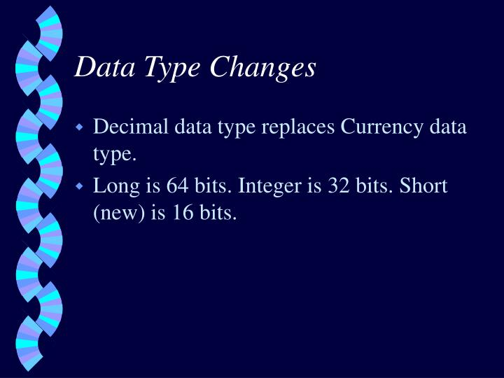 Data Type Changes