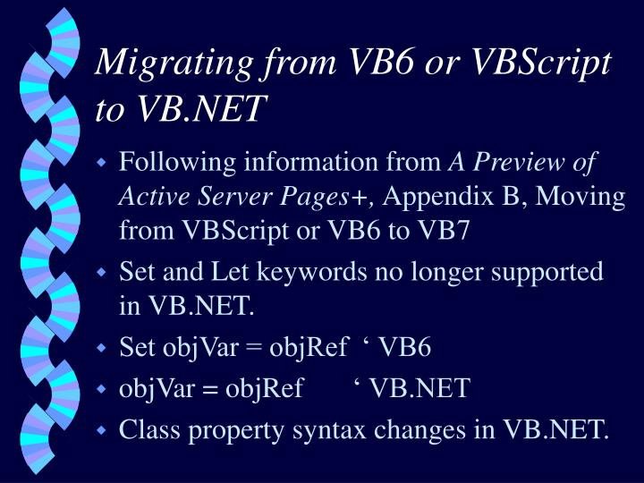 Migrating from VB6 or VBScript to VB.NET