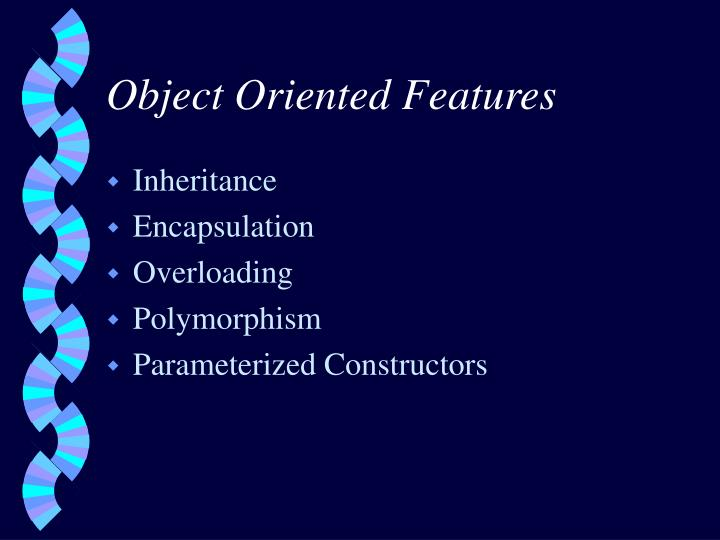 Object Oriented Features
