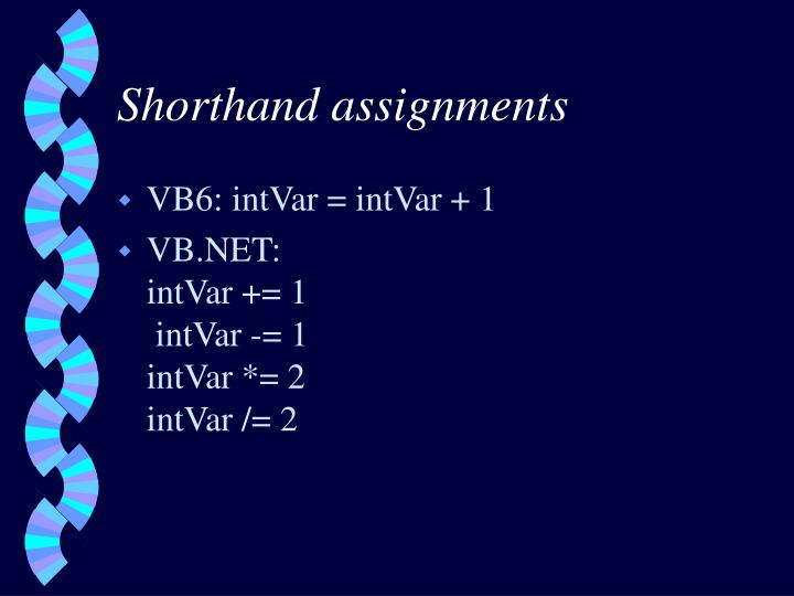 Shorthand assignments