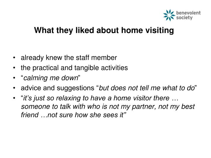 What they liked about home visiting