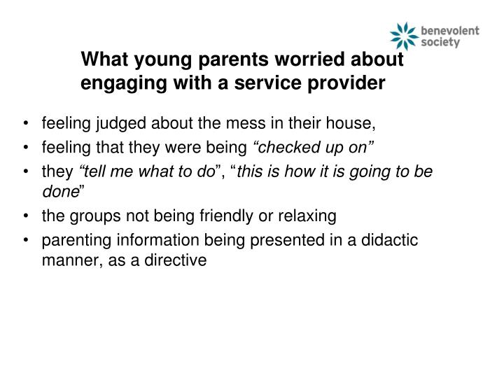 What young parents worried about 	engaging with a service provider