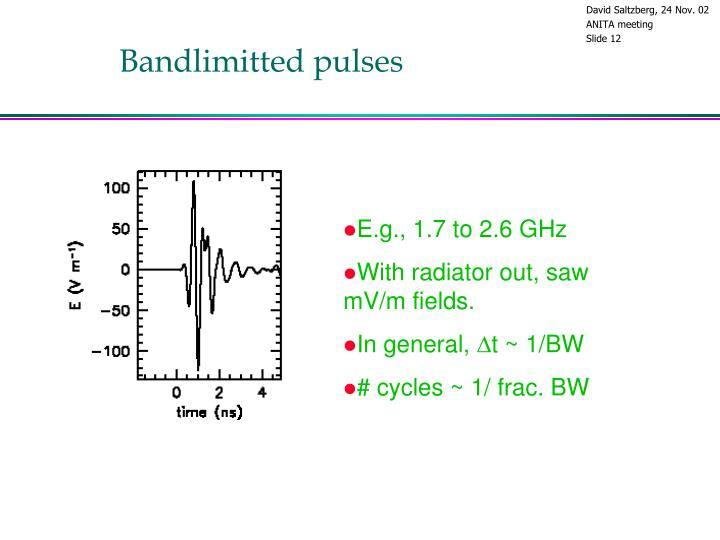 Bandlimitted pulses