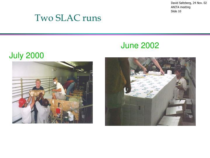 Two SLAC runs