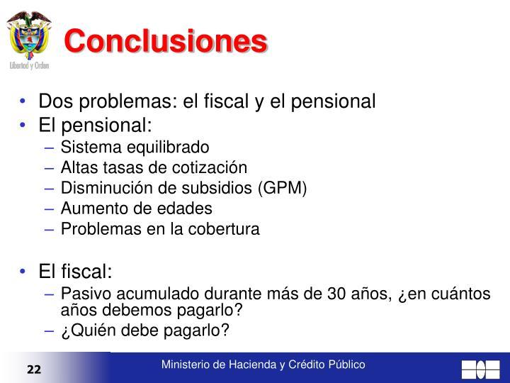 Dos problemas: el fiscal y el pensional