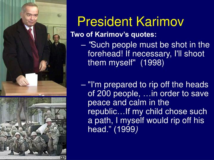 Two of Karimov's quotes:
