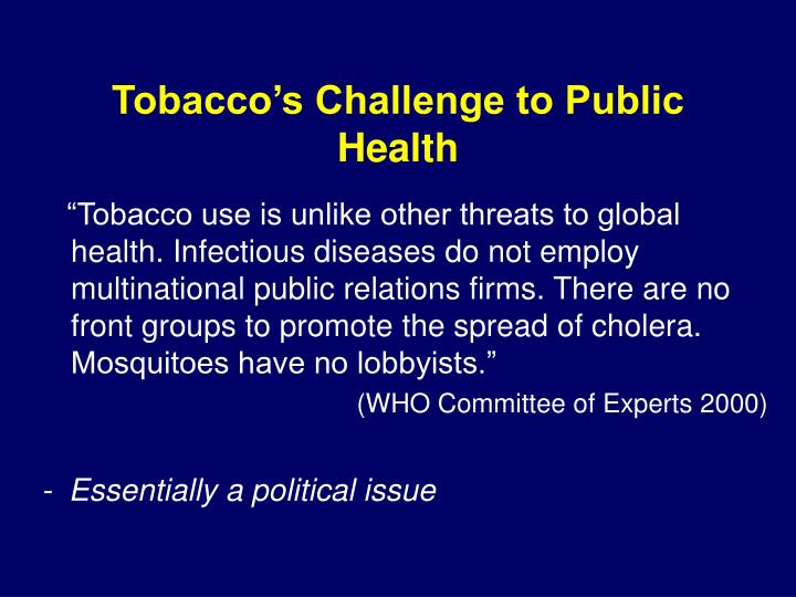 Tobacco's Challenge to Public Health