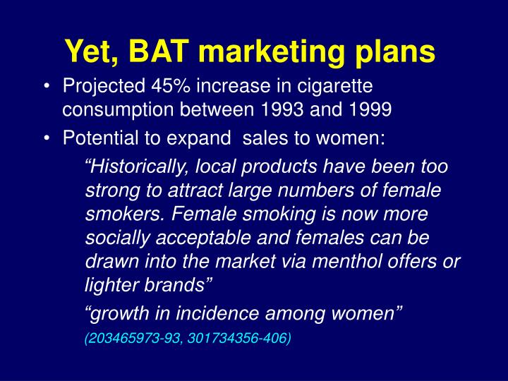 Yet, BAT marketing plans